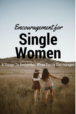Being single can be lonely, isolating and hard. Be encouraged a season of being single is great time to invest in friendships, travel and grow in your relationship with God.