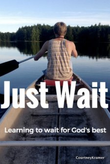 Just Wait: learning to wait for God's best