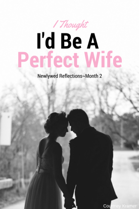 I Thought I'd Be A Perfect Wife