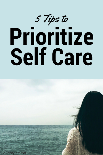 5 Tips to Prioritize Self Care