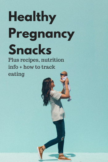 Healthy Pregnancy Snacks